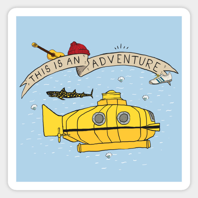 This Is An Adventure - The Life Aquatic With Steve Zissou ...