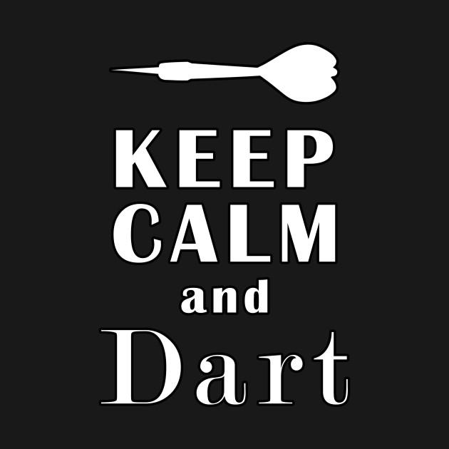 Keep Calm And Dart
