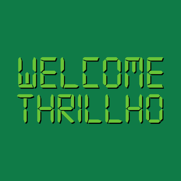 WELCOME THRILLHO
