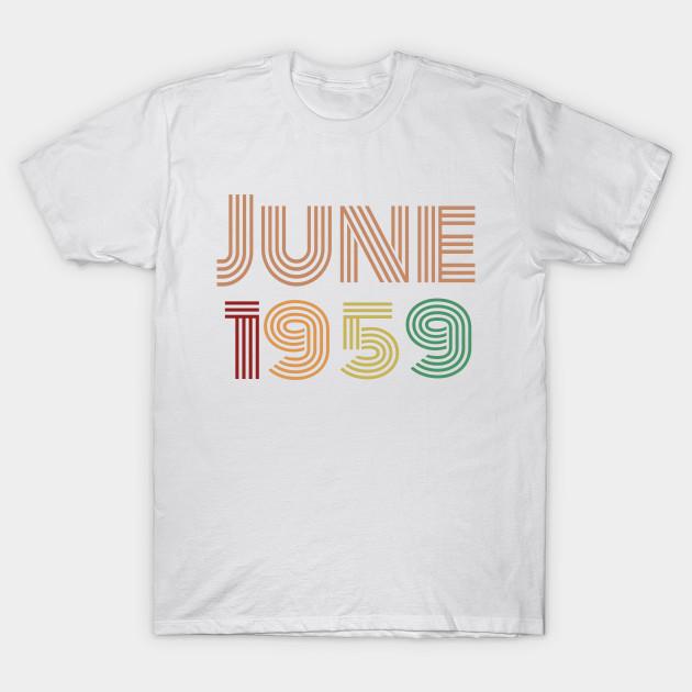 Happy 60th Birthday Sixties Born In June 1959 T Shirt