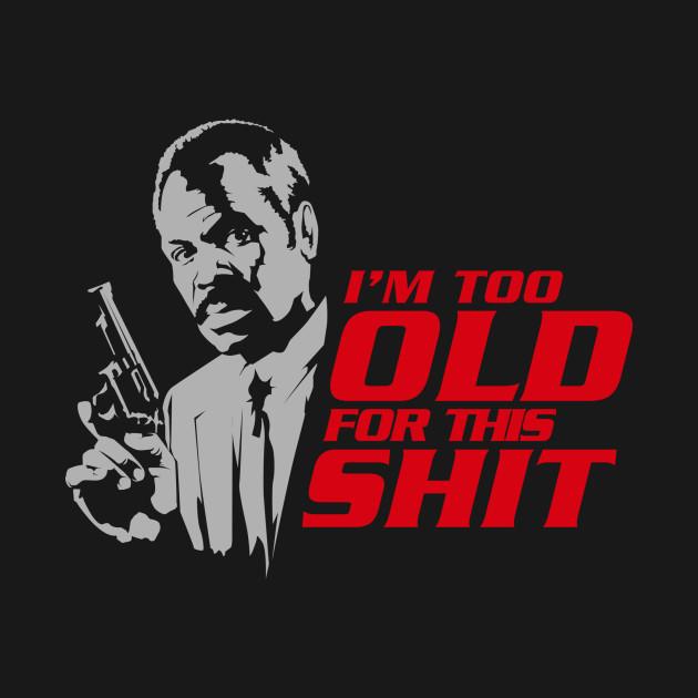 Im This Old Shirt Design