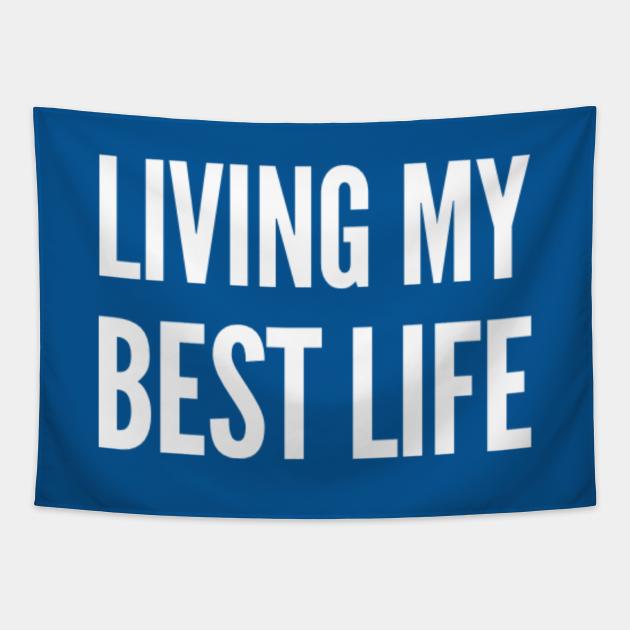 Living my best life