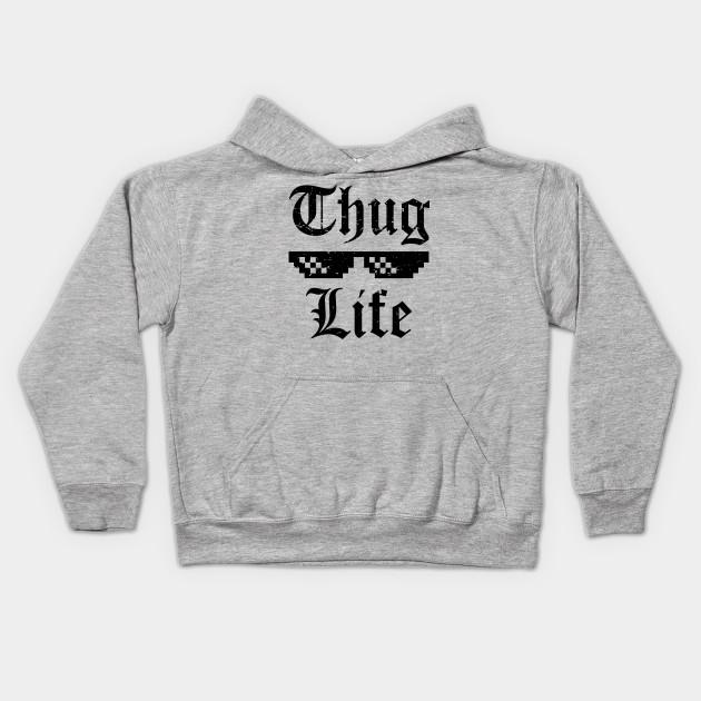 376e1debc Thug Life T-shirt - Thug Life - Kids Hoodie | TeePublic