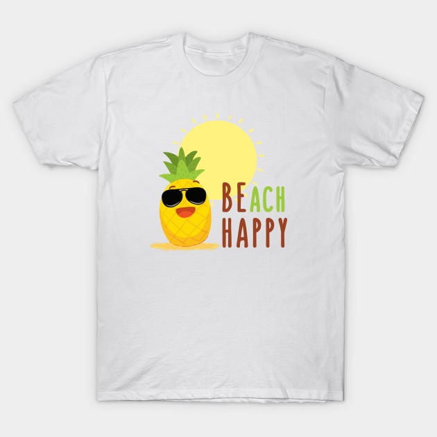 ebbb387cf2d Be happy (Pineapple with glasses) - Be Happy - T-Shirt