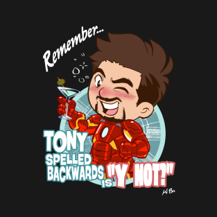 "Tony Spelled Backwards is ""Y NOT?"""