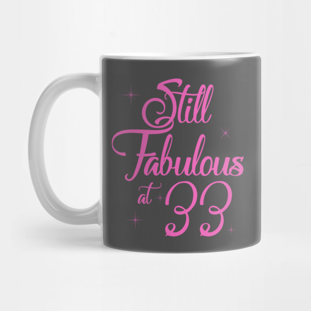 Vintage Still Sexy And Fabulous At 33 Year Old Funny 33rd Birthday Gift