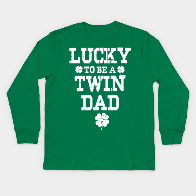 5f4b16af Mens: Twin Dad Shirt St Patricks Day Lucky To Be A Twin Dad Kids Long  Sleeve T-Shirt