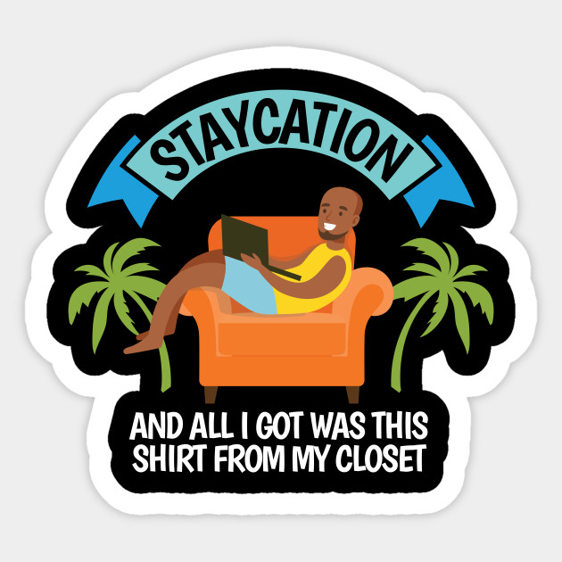 Funny Staycation Home Vacation - Staycation - Sticker ...
