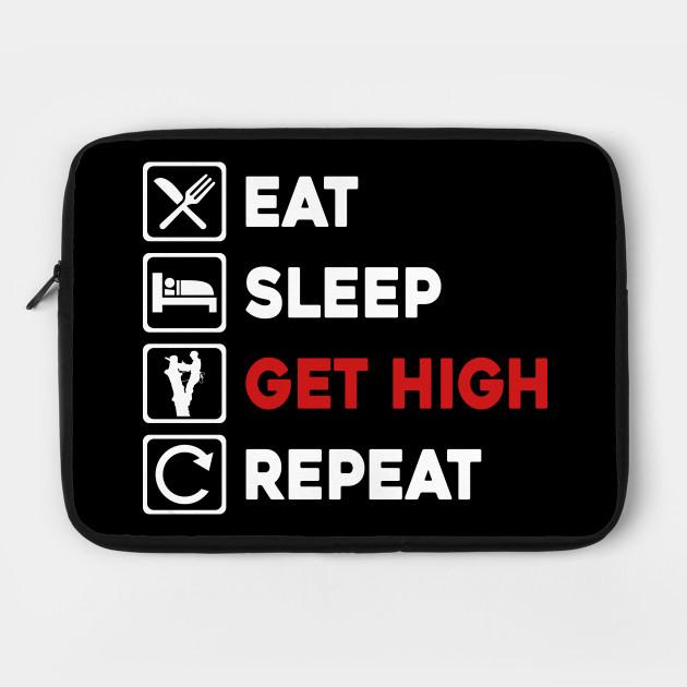 Funny Arborist Gifts- Eat Sleep Get