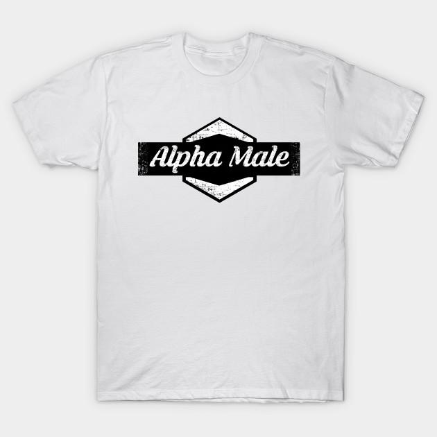 06cf56ea0543 Alpha Male - Alpha Male - T-Shirt | TeePublic