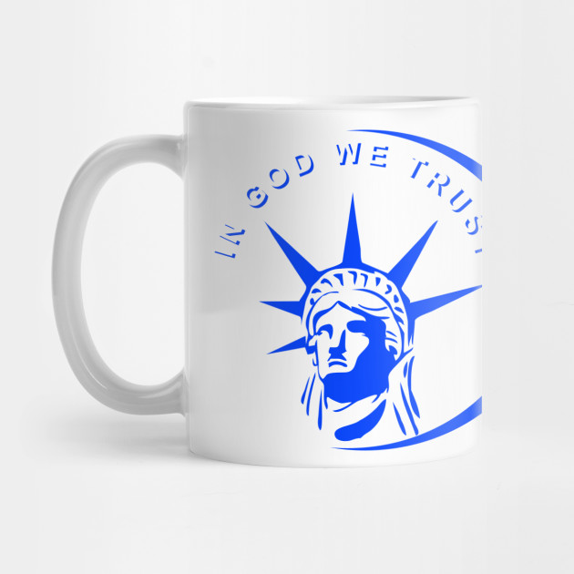in god we trust liberty statue design Mug
