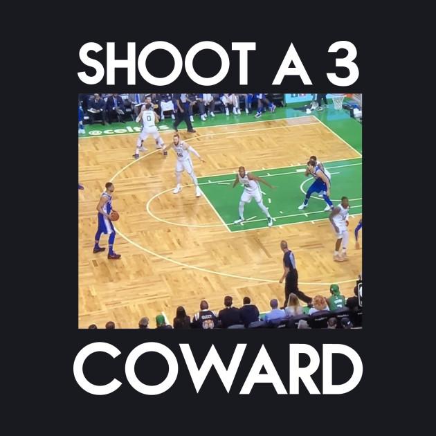 SHOOT A 3 COWARD (white font)