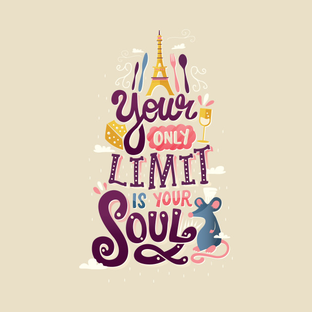 Your only limit is your soul