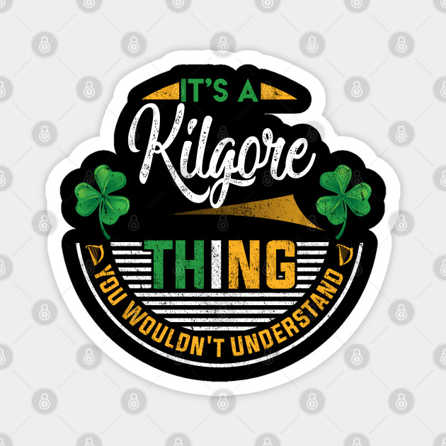 It's A Kilgore Thing You Wouldn't Understand