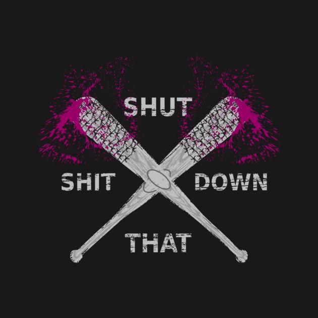 shut that shit down