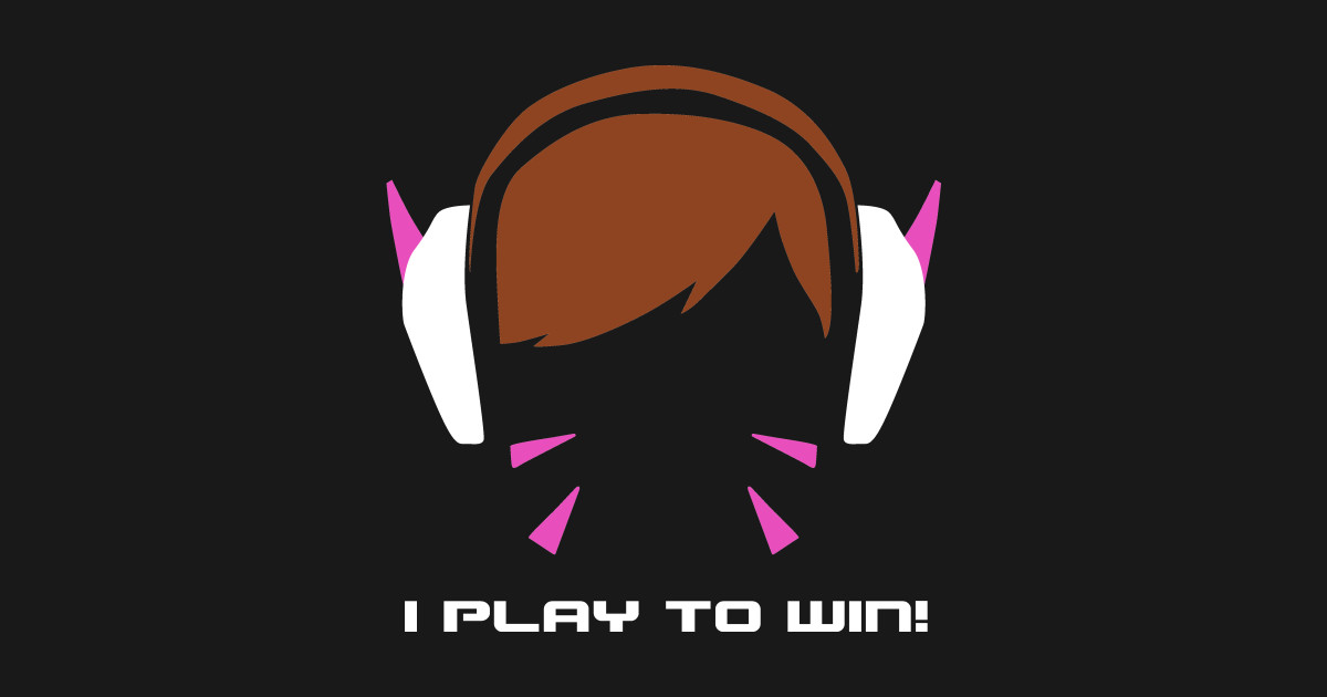 I Play To Win Dva Overwatch Mug Teepublic