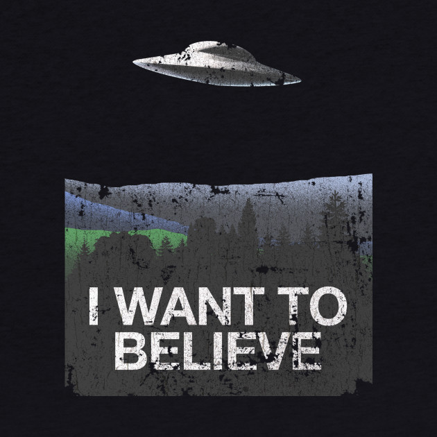 I Want to Believe - Vintage