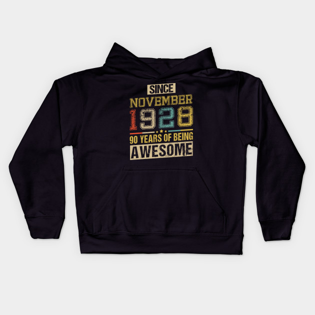 Awesome Since November 1928 90 Years Birthday Gift Kids Hoodie