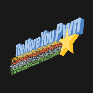 The More You Pwn t-shirts