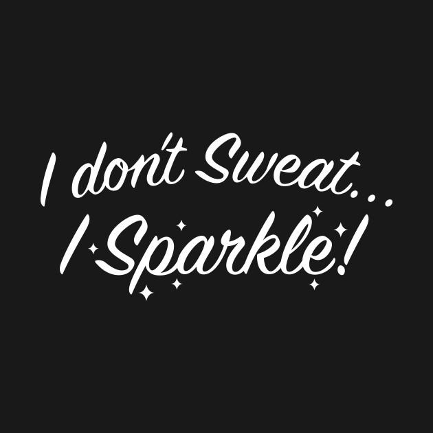 I Don't Sweat