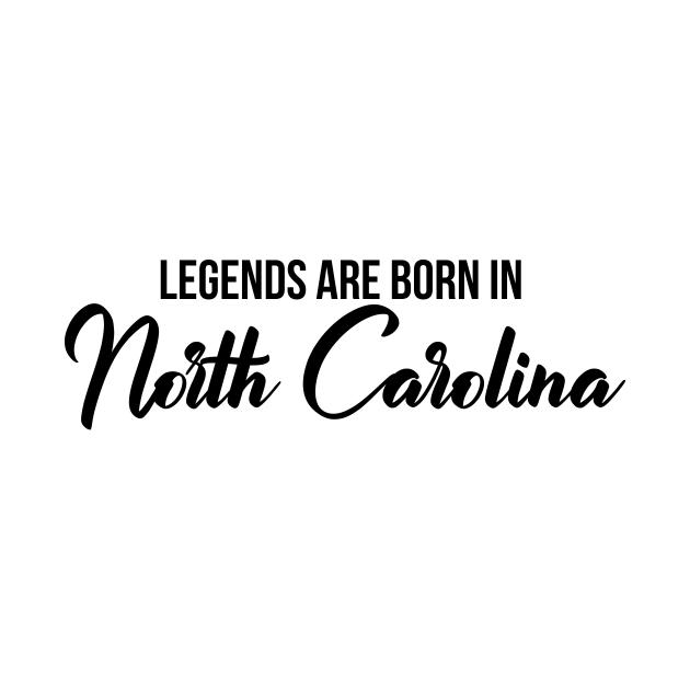 Legends Are Born In North Carolina