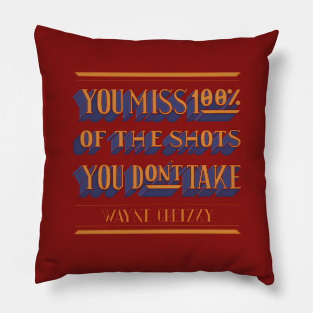 Take The Shot Quotes For Life Pillow Teepublic