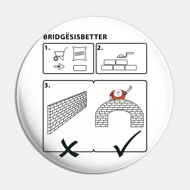 Bridges is better