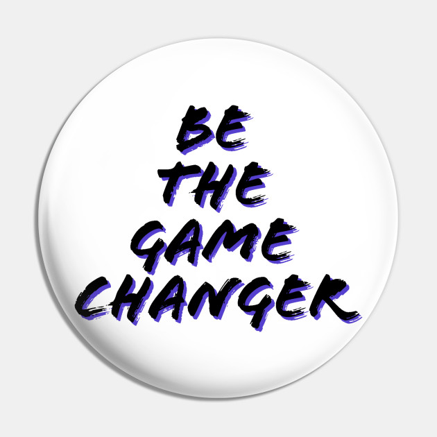 Be the game changer/gaming meme #1