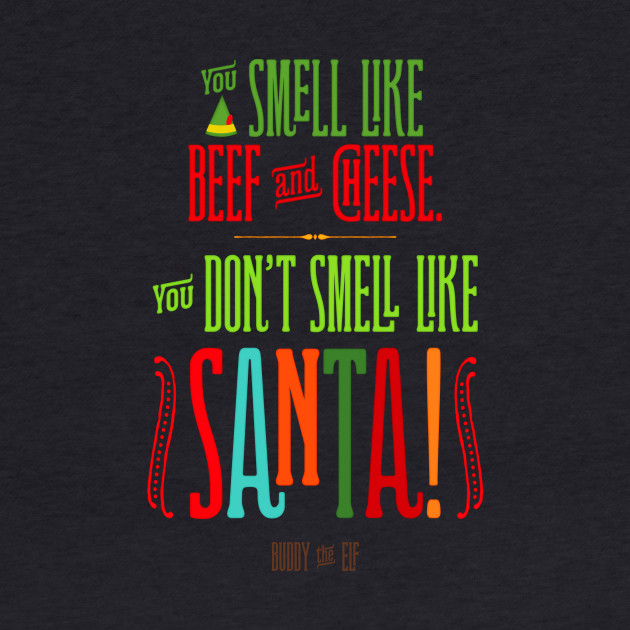 You don't smell like Santa!