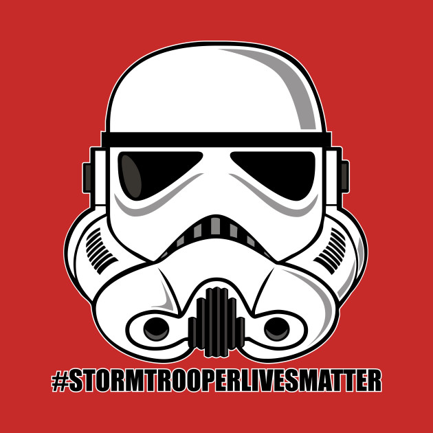 Image result for stormtrooper lives matter