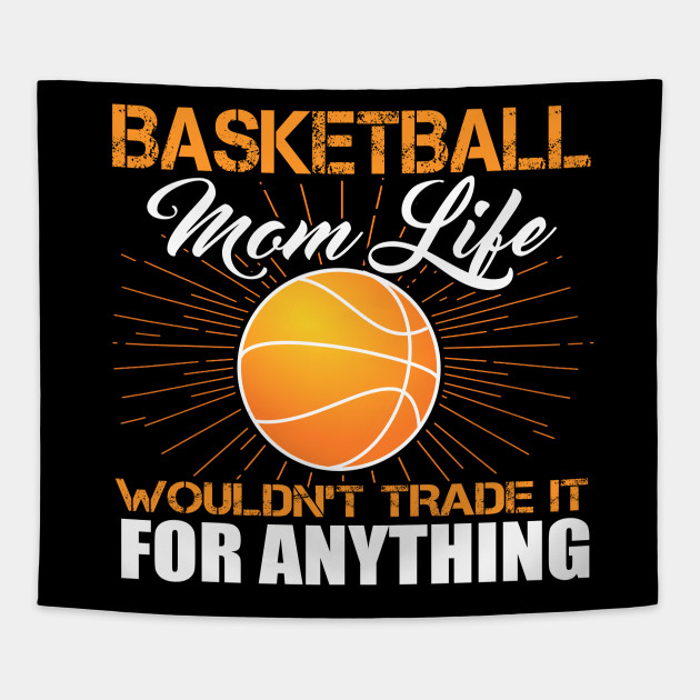b8b78d3f BASKETBALL MOM LIFE Funny Shirt Sayings Mothers Day Gift Tee Tapestry