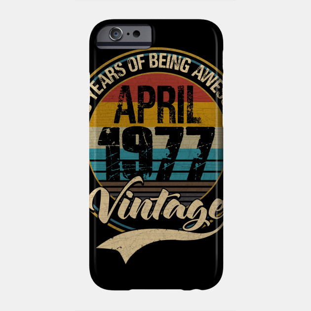 Vintage 1977 43th birthday Gift Born April 43 Years Old Phone Case