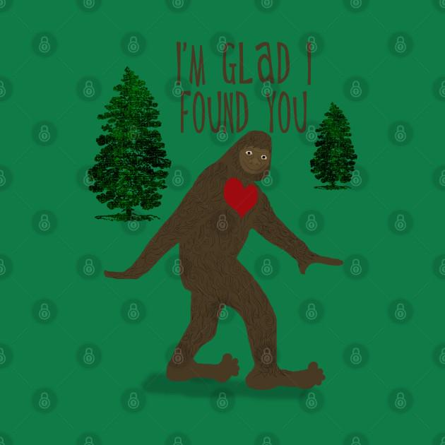 Big Foot, I'm Glad I Found You