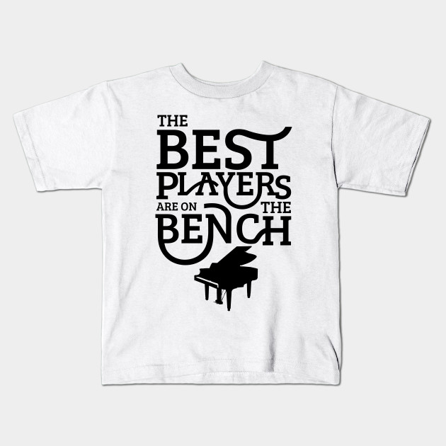 c15c7161be The Best Players Are On The Bench - Bench - Kids T-Shirt | TeePublic