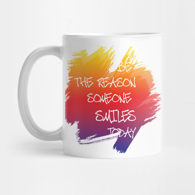 Be The Reason Someone Smiles Today Quotes Octerson Quotes For