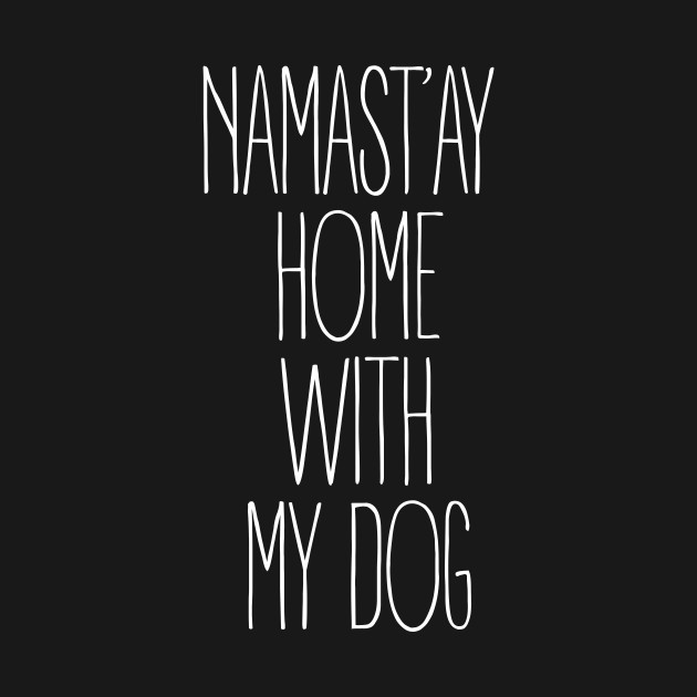 Anti Social Puppy Sweatshirt Namast'ay Home With My Dog Slogan Pet Owner Tumblr Hoodie Jumper