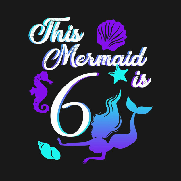 6th Birthday Shirt Funny This Mermaid Is 6 Gift Dsg