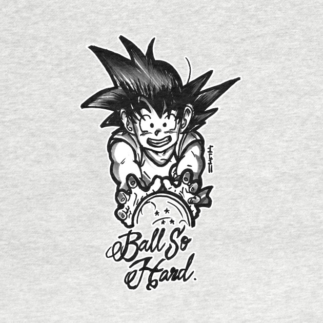 Ball So Hard Dragonball Z Goku