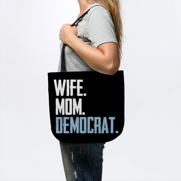 Wife Mom Democrat