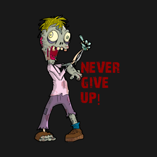 Never Give up! t-shirts