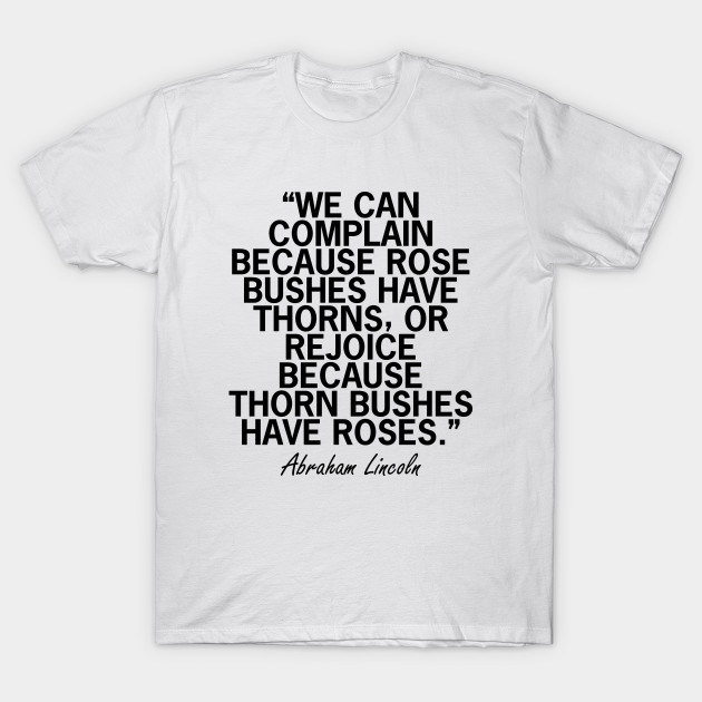 We Can Complain Because Rose Bushes Have Thorns Or Rejoice Because