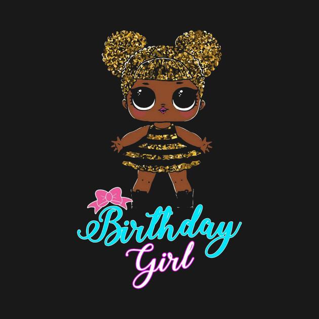 05956e35 lol surprise dolls lol birthday squadgoals tshirt 7z2 - Birthday ...