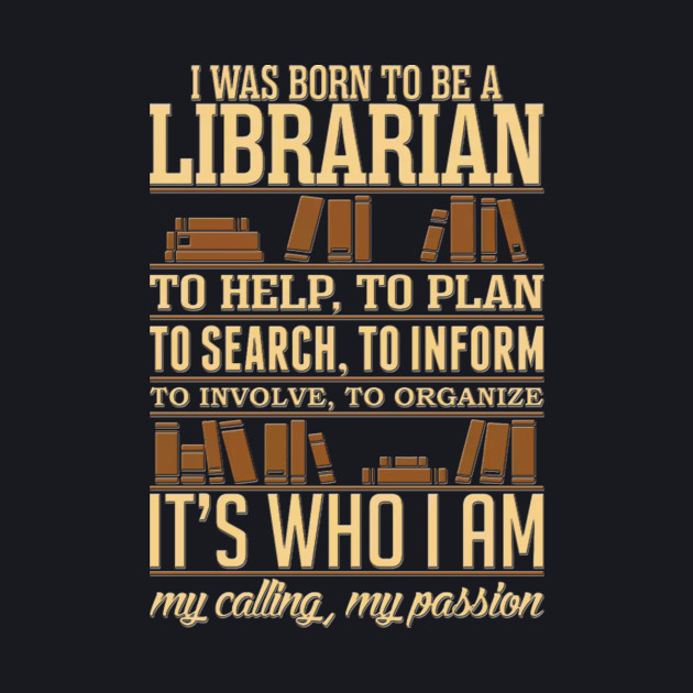 I was born to be a Librarian