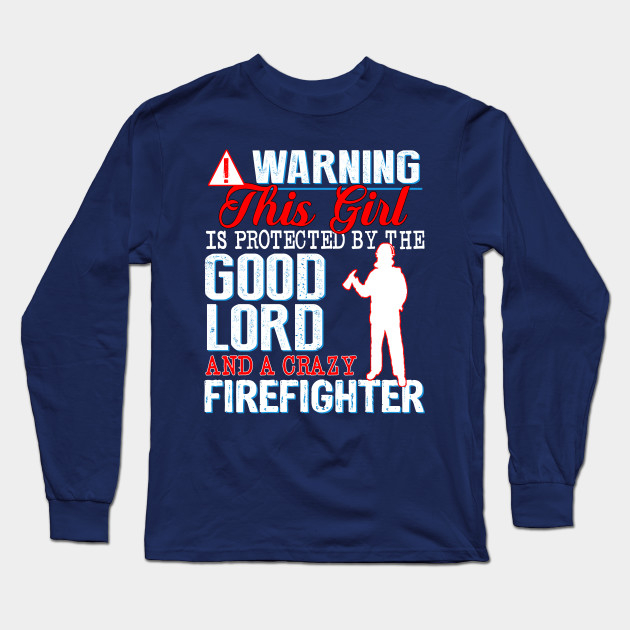 a565a5aa Image is loading Funny Fireman Wife Girlfriend T Shirt Ladies HUSBAND  Source · Protected by the Good Lord and a Crazy Firefighter Firefighter