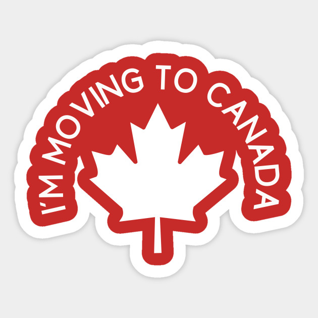 i m moving to canada trump sticker teepublic