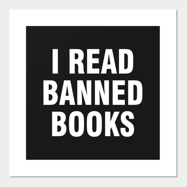 3cc60fc064 I read banned books - I Read Banned Books - Posters and Art Prints ...