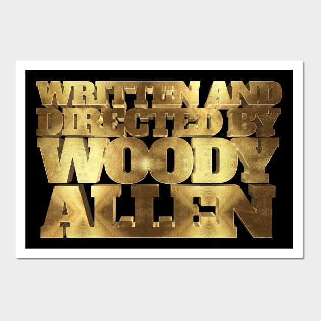 Written and directed by Woody Allen - Woodyallen - Wall Art   TeePublic
