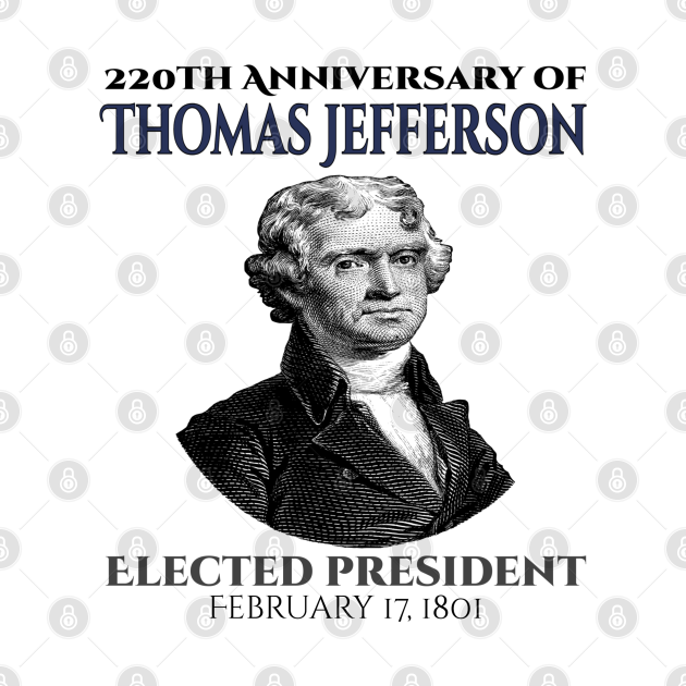 220 Years Of Thomas Jefferson Elected President Of US on 17 February 1801