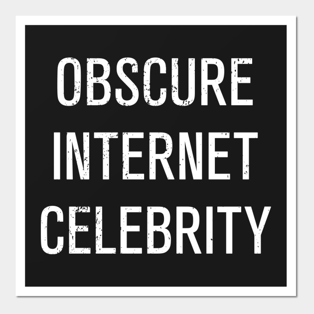 Funny Obscure Internet Celebrity Internet Culture