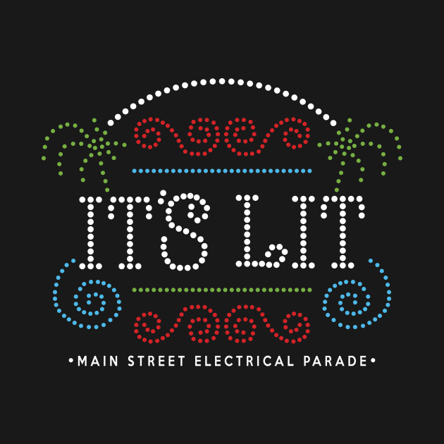 It's Lit Main Street Electrical Parade